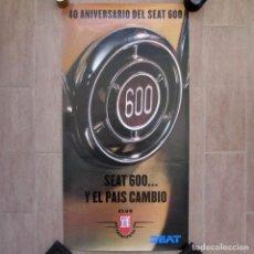 Coches y Motocicletas: 2 CARTELES IGUALES 40 ANIVERSARIO DEL SEAT 600, SEAT CLUB DE CATALUNYA, 98 X 50 CM. Lote 190516780
