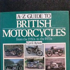 Coches y Motocicletas: A- Z GUIDE TO BRITISH MOTORCYCLES FROM THE 1930S TO THE 1970S. CYRIL AYTON.MOTOCICLISMO. Lote 191708410