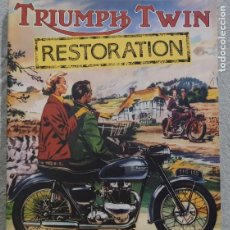 Coches y Motocicletas: TRIUMPH TWIN RESTORATION, THE ESSENTIAL GUIDE TO THE RENOVATION, RESTORATION AND DEVELOPMENT OF .... Lote 192095926