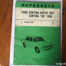 Coches y Motocicletas: LIBRO REPARAUTO Nº 37 FORD CORTINA NUEVO 1967- CORTINA 1968. Lote 194602767