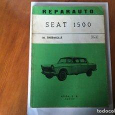 Coches y Motocicletas: LIBRO REPARAUTO Nº 39-40 SEAT 1500 . Lote 194602961