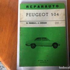 Coches y Motocicletas: LIBRO REPARAUTO Nº 57-58- PEUGOT 504. Lote 194603643
