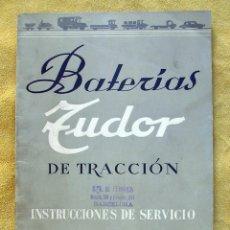 Coches y Motocicletas: ANTIGUO CATALOGO BATERÍAS TUDOR DE TRACCIÓN. COCHE CLÁSICO. INSTRUCCIONES DE SERVICIO.. Lote 194706797