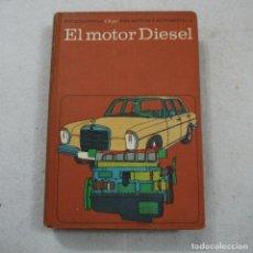 Coches y Motocicletas: ENCICLOPEDIA CEAC DEL MOTOR Y AUTOMOVIL 4. EL MOTOR DIESEL - VARIOS AUTORES - EDICIONES CEAC - 1966 . Lote 194719601