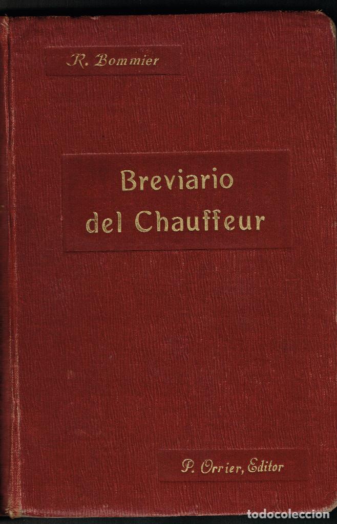 BREVIARIO DEL CHAUFFEUR COCHE AUTOMOVIL MOTOCICLETAS BOMMIER P.ORRIER MADRID 1912 (Coches y Motocicletas Antiguas y Clásicas - Catálogos, Publicidad y Libros de mecánica)