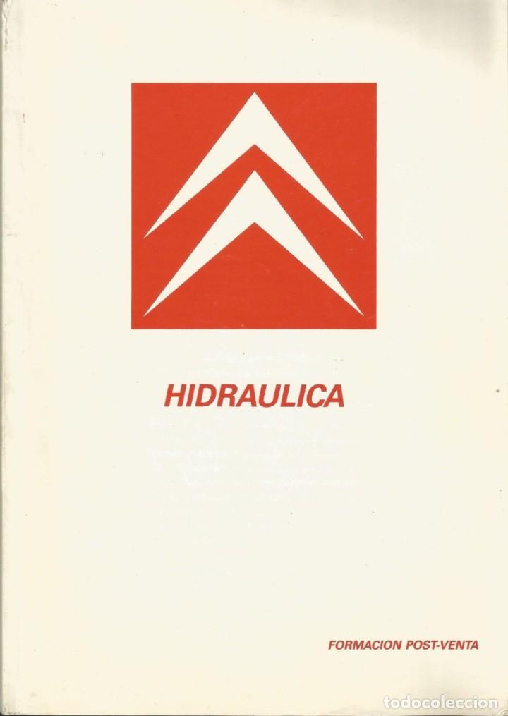 HIDRAULICA CITROËN (Coches y Motocicletas Antiguas y Clásicas - Catálogos, Publicidad y Libros de mecánica)