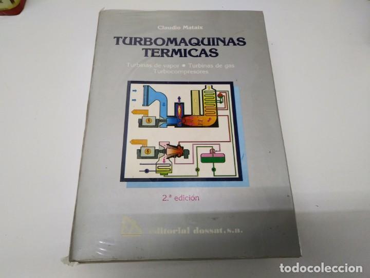 LIBRO TURBOMAQUINAS TERMICAS MAQUINA TURBINAS VAPOR GAS TURBOCOMPRESORES DOSSAT CLAUDIO MATAIX (Coches y Motocicletas Antiguas y Clásicas - Catálogos, Publicidad y Libros de mecánica)