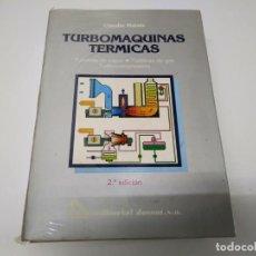 Coches y Motocicletas: LIBRO TURBOMAQUINAS TERMICAS MAQUINA TURBINAS VAPOR GAS TURBOCOMPRESORES DOSSAT CLAUDIO MATAIX. Lote 194913007