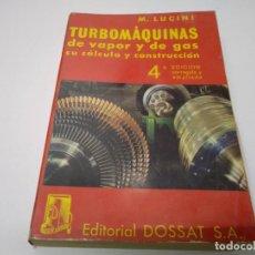 Coches y Motocicletas: LIBRO TURBOMAQUINAS MAQUINA TURBINAS DE VAPOR GAS SU CALCULO Y CONSTRUCCION EDITORIAL DOSSAT . Lote 194913271