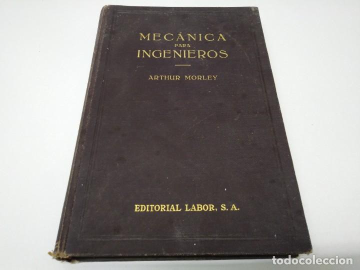 LIBRO AÑO 1934 MECANICA PARA INGENIEROS ARTHUR MORLEY EDITORIAL LABOR (Coches y Motocicletas Antiguas y Clásicas - Catálogos, Publicidad y Libros de mecánica)