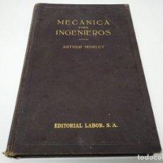 Coches y Motocicletas: LIBRO AÑO 1934 MECANICA PARA INGENIEROS ARTHUR MORLEY EDITORIAL LABOR . Lote 194914673