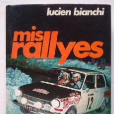 Coches y Motocicletas: RALLY MIS RALLYES LUCIEN BIANCHI 1° EDICIÓN LIBRO DESCATALOGADO . Lote 194927593