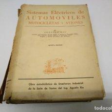 Coches y Motocicletas: LIBRO AÑO 1954 SISTEMAS ELECTRICOS DE AUTOMOVILES MOTOCICLETAS Y AVIONES COCHE AGUSTIN RIU. Lote 194929051