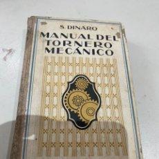 Coches y Motocicletas: VENDER MI TODOCOLECCION MANUAL DEL TORNERO MECANICO, DE S.DINARO - GUSTAVO GILI 1942. Lote 195015451