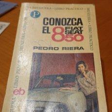 Coches y Motocicletas: SEAT-FIAT 850. LIBRO BRUGUERA. MANUAL. RARO. Lote 195146426