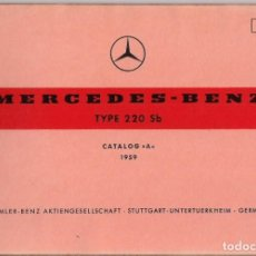 Coches y Motocicletas: MERCEDES BENZ TYPE 220 SB (CATALOG A) - MANUAL PIEZAS DE RECAMBIO ORIGINAL ALEMANIA 1959. Lote 195164063