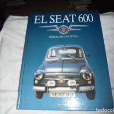 Coches y Motocicletas: EL SEAT 600 SIMBOLO DE UNA EPOCA.EDICIONES SUSAETA . Lote 195787881