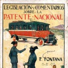 Coches y Motocicletas: FONTANA : LEGISLACIÓN Y COMENTARIOS SOBRE LA PATENTE NACIONAL (LA IBÉRICA, 1928). Lote 195985668