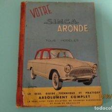 Coches y Motocicletas: ANTIGUO LIBRO DE MANTENIMIENTO DEL SIMCA ARONDE EN FRANCES. Lote 197060193