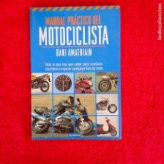 Coches y Motocicletas: MANUAL PRÁCTICO DEL MOTOCICLISTA. Lote 197647617