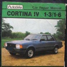Coches y Motocicletas: MANUAL DE REPARACION FORD CORTINA IV 1300 Y 1600 - AUTODATA 1976 - 1982 - EN INGLES -. Lote 198848423