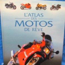 Coches y Motocicletas: L'ATLAS DES MOTOS DE RÊVE (FRANCÉS) TAPA DURA . Lote 200295580