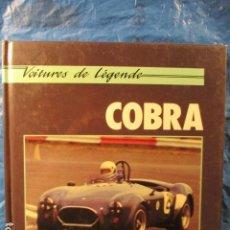 Coches y Motocicletas: COBRA - LIBRO DE TAPA DURA - VOITURES DE LEGENDE - EN FRANCES - COCHES DE LEYENDA. Lote 201971427