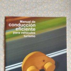 Coches y Motocicletas: MANUAL DE CONDUCCIÓN EFICIENTE PARA VEHÍCULOS TURISMO. Lote 201991663