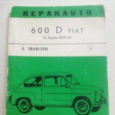 Coches y Motocicletas: SEAT 600 - REPARAUTO 600 D FIAT - E. TRUELSEN - ATIKA S.A. MADRID 1967 // MANUAL Nº 3. Lote 202322432