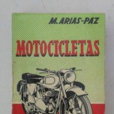Coches y Motocicletas: ANTIGUO LIBRO DE MOTOCICLETAS - M. ARIAS PAZ - 1960 - EN BUEN ESTADO - 447 PAGINAS - 14ª EDICION - L. Lote 203072828