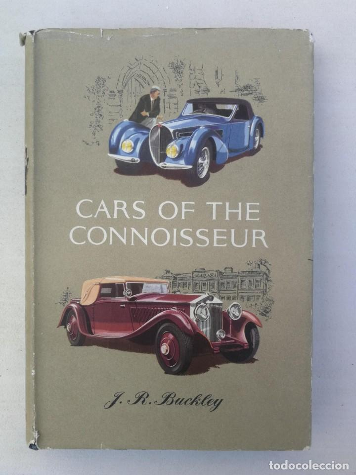 Coches y Motocicletas: CARS OF THE CONNOISSEUR - J.R. BUCKLEY - 1962 - COCHES HISTORICOS COMO ROLLS ROYCE, HISPANO SUIZA, B - Foto 1 - 204266203