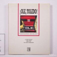 Coches y Motocicletas: LIBRO ¡OLE, TOLEDO! EDOUARD SEIDLER. LA SAGA DE SEAT - EDITIONS JR PICCARD, 1991. Lote 206117593