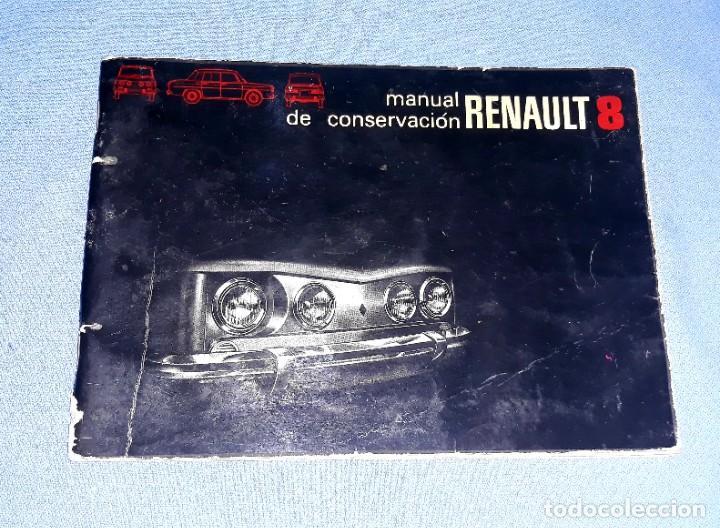 MANUAL RENAULT 8 AÑO 1973 ORIGINAL 1ª EDICION ESPAÑOLA (Coches y Motocicletas Antiguas y Clásicas - Catálogos, Publicidad y Libros de mecánica)
