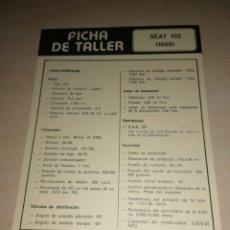 Coches y Motocicletas: FICHA DE TALLER SEAT 132 (1600) + SEAT 133. Lote 206570373