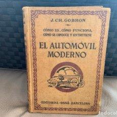 Coches y Motocicletas: LIBRO EL AUTOMOVIL MODERNO, DE J.CH. GOBRON, ED. OSSÓ AÑOS 20. Lote 206579398