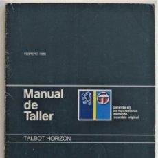 Coches y Motocicletas: MANUAL DE TALLER TALBOT HORIZON - FEBRERO 1986 - BUEN ESTADO. Lote 208999338