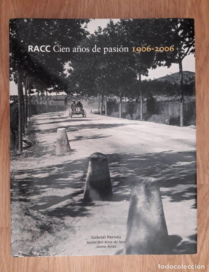 CIEN AÑOS DE PASIÓN 1906-2006 GABRIEL PERNAU, (Coches y Motocicletas Antiguas y Clásicas - Catálogos, Publicidad y Libros de mecánica)