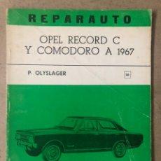 Coches y Motocicletas: REPARAUTO N° 26 OPEL RECORD C Y COMODORO A 1967. P. OLYSLAGER. MANUAL DE TALLER. ATIKA 1968.. Lote 211821080