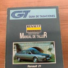 Coches y Motocicletas: RENAULT 21 MANUAL DE TALLER GUIA DE TASACIONES. Lote 213362848
