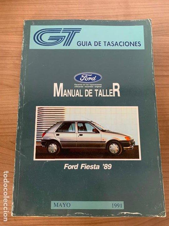 FORD FIESTA MANUAL DE TALLER GUIA DE TASACIONES (Coches y Motocicletas Antiguas y Clásicas - Catálogos, Publicidad y Libros de mecánica)