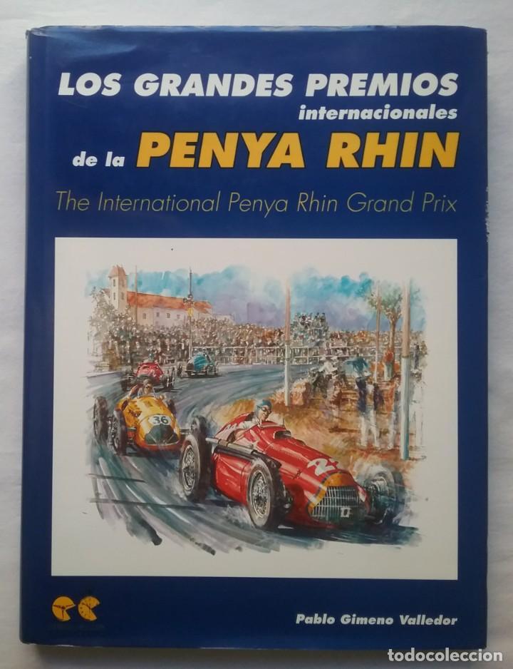PEÑA RHIN AUTOMOVILISMO LIBRO GRANDES PREMIOS INTERNACIONALES PENYA RHIN (Coches y Motocicletas Antiguas y Clásicas - Catálogos, Publicidad y Libros de mecánica)