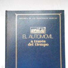 Coches y Motocicletas: EL AUTOMOVIL A TRAVES DEL TIEMPO - HISTORIA DE LAS PRINCIPALES MARCAS - VELOCIDAD. Lote 218359600
