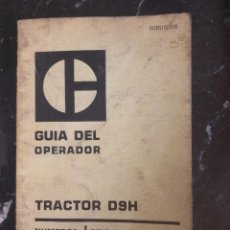 Coches y Motocicletas: TRACTOR D9H GUÍA DEL OPERADOR. Lote 218811356
