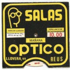 Coches y Motocicletas: SALAS OPTICO REUS DISCO CONTROL HORARIO ESTACIONAMIENTO RELOJ APARCAMIENTO PARA COCHE CLÁSICO. Lote 219699226
