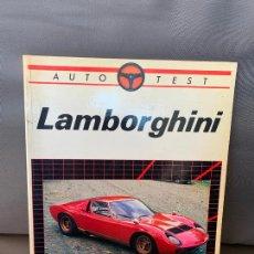 Coches y Motocicletas: LIBRO LAMBORGHINI AUTO TEST E.P.A. DE 1984. Lote 220835087