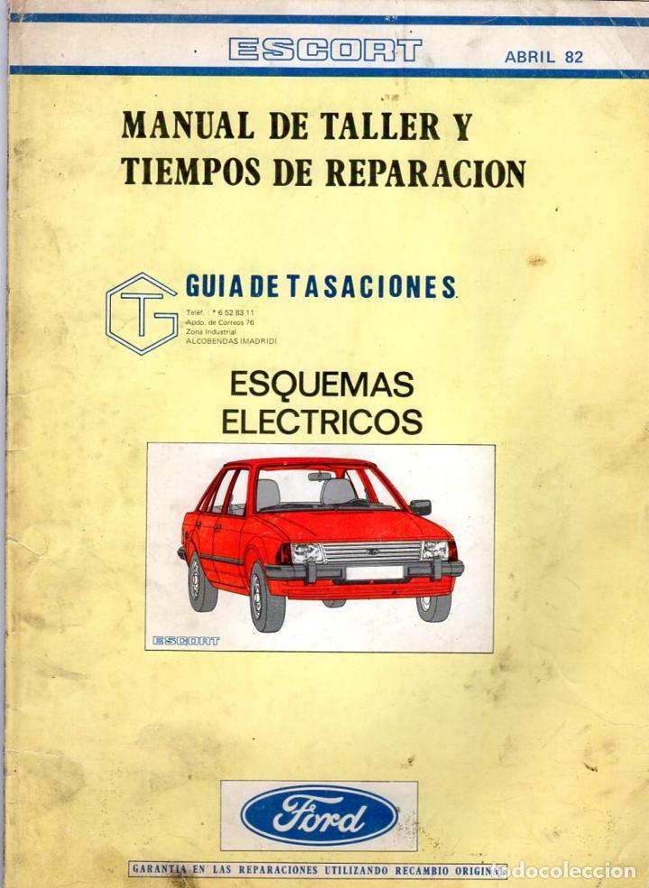 MANUAL DE TALLER Y TIEMPOS DE REPARACIÓN *** FORD SCORT *** ABRIL 1982 (Coches y Motocicletas Antiguas y Clásicas - Catálogos, Publicidad y Libros de mecánica)