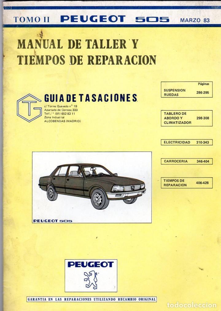 MANUAL DE TALLER Y TIEMPOS DE REPARACIÓN *** PEUGEOT 505 *** TOMO II *** MARZO 1983 (Coches y Motocicletas Antiguas y Clásicas - Catálogos, Publicidad y Libros de mecánica)