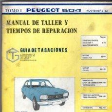 Coches y Motocicletas: MANUAL DE TALLER Y TIEMPOS DE REPARACIÓN *** PEUGEOT 504 *** TOMO I *** NOVIEMBRE 1982. Lote 220861432