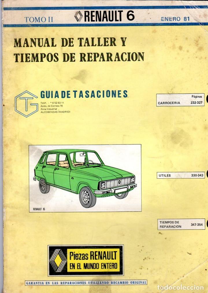 MANUAL DE TALLER Y TIEMPOS DE REPARACIÓN *** RENAULT 6 *** TOMO II *** ENERO 1981 (Coches y Motocicletas Antiguas y Clásicas - Catálogos, Publicidad y Libros de mecánica)