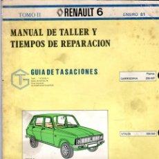 Coches y Motocicletas: MANUAL DE TALLER Y TIEMPOS DE REPARACIÓN *** RENAULT 6 *** TOMO II *** ENERO 1981. Lote 220866132